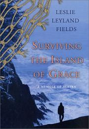 SURVIVING THE ISLAND OF GRACE by Leslie Leyland Fields
