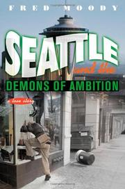 SEATTLE AND THE DEMONS OF AMBITION by Fred Moody