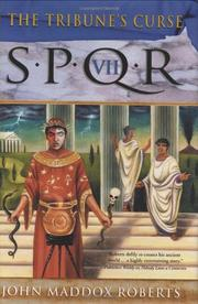SPQR VII: THE TRIBUNE'S CURSE by John Maddox  Roberts