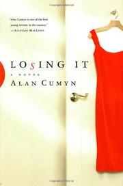 LOSING IT by Alan Cumyn