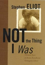 NOT THE THING I WAS by Stephen Eliot