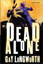 DEAD ALONE by Gay Longworth