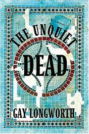 THE UNQUIET DEAD by Gay Longworth
