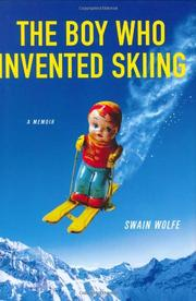 THE BOY WHO INVENTED SKIING by Swain Wolfe