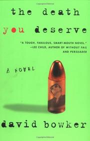 THE DEATH YOU DESERVE by David Bowker