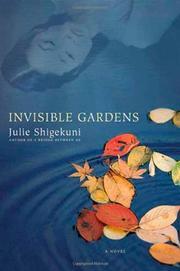 INVISIBLE GARDENS by Julie Shigekuni
