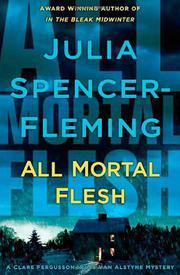 ALL MORTAL FLESH by Julia Spencer-Fleming
