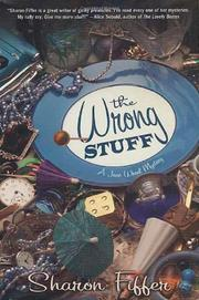 THE WRONG STUFF by Sharon Fiffer