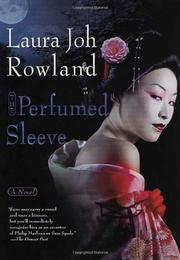 THE PERFUMED SLEEVE by Laura Joh Rowland