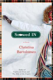 SNOWED IN  by Christine Bartolomeo