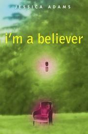I'M A BELIEVER by Jessica Adams