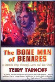 THE BONE MAN OF BENARES by Terry Tarnoff