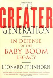 THE GREATER GENERATION by Leonard Steinhorn