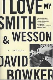 I LOVE MY SMITH AND WESSON by David Bowker