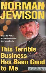THIS TERRIBLE BUSINESS HAS BEEN GOOD TO ME by Norman Jewison
