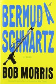 BERMUDA SCHWARTZ by Bob Morris