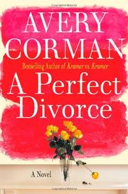 A PERFECT DIVORCE by Avery Corman