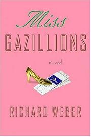 MISS GAZILLIONS by Richard Weber