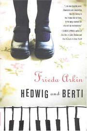 HEDWIG AND BERTI by Frieda Arkin