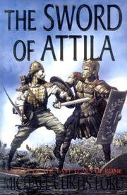 THE SWORD OF ATTILA by Michael Curtis Ford