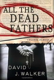 ALL THE DEAD FATHERS by David J. Walker