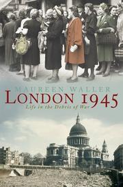 LONDON 1945 by Maureen Waller