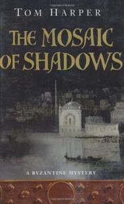 THE MOSAIC OF SHADOWS by Tom Harper