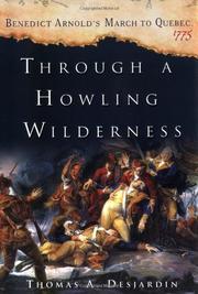 THROUGH A HOWLING WILDERNESS by Thomas Desjardin