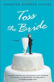 TOSS THE BRIDE by Jennifer Manske Fenske