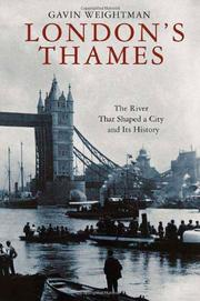 LONDON'S THAMES by Gavin Weightman