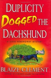 DUPLICITY DOGGED THE DACHSHUND by Blaize Clement