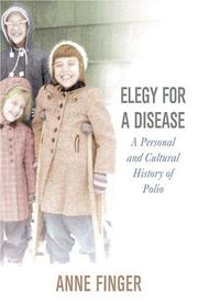 ELEGY FOR A DISEASE by Anne Finger