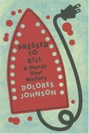 PRESSED TO KILL by Dolores Johnson