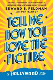 TELL ME HOW YOU LOVE THE PICTURE by Edward S. Feldman