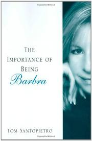 THE IMPORTANCE OF BEING BARBRA by Tom Santopietro