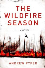 THE WILDFIRE SEASON by Andrew Pyper