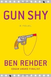 GUN SHY by Ben Rehder