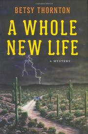 A WHOLE NEW LIFE by Betsy Thornton