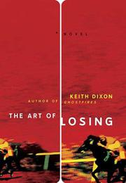 THE ART OF LOSING by Keith Dixon