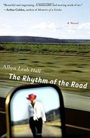 THE RHYTHM OF THE ROAD by Albyn Leah Hall