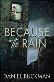 BECAUSE THE RAIN by Daniel Buckman