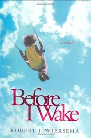 BEFORE I WAKE by Robert J. Wiersema