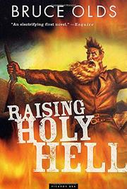 RAISING HOLY HELL by Bruce Olds