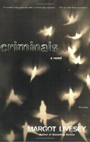 CRIMINALS by Margot Livesey