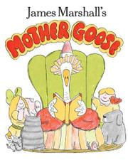 JAMES MARSHALL'S MOTHER GOOSE by James Marshall