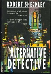 THE ALTERNATIVE DETECTIVE by Robert Sheckley