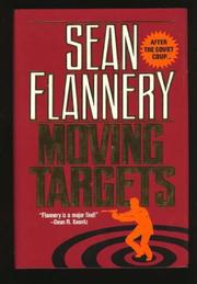MOVING TARGETS by Sean Flannery