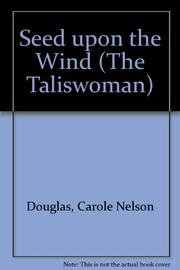 SEED UPON THE WIND by Carole Nelson Douglas