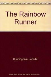 THE RAINBOW RUNNER by John Cunningham
