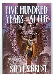 FIVE HUNDRED YEARS LATER by Steven Brust